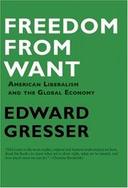 Freedom from want by Edward Gresser