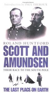 Scott and Amundsen by Roland Huntford
