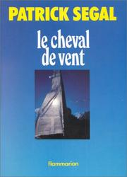 Le cheval de vent by Patrick Segal