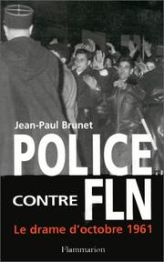 Police contre FLN by Jean-Paul Brunet
