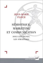 Sémiotique, marketing et communication by Jean-Marie Floch