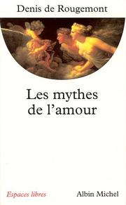 Les Mythes de l&#39;amour by Rougemont, Denis de