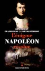 L&#39; enigme Napoleon resolue by Maury, Rene.