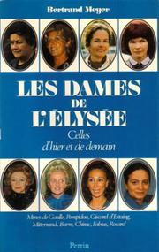 Les dames de l'Elysée by Bertrand Meyer-Stabley
