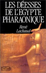 Les deesses de l&#39;Egypte pharaonique by Rene Lachaud