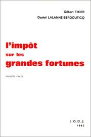 L&#39; impt sur les grandes fortunes by Gilbert Tixier