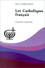 Cover of: Les catholiques français by Christian Cannuyer