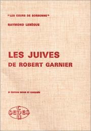 Les Juives de Robert Garnier by Raymond Lebègue