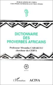 Dictionnaire des proverbes africains by Mwamba Cabakulu