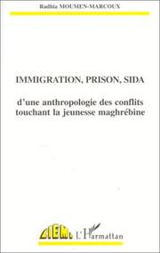 Immigration, prison, sida by Radhia Moumen-Marcoux