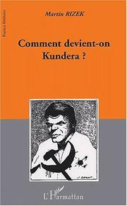 Comment devient-on Kundera? by Martin Rizek