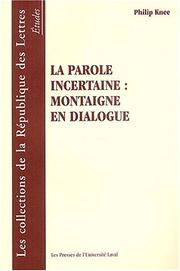 La parole incertaine by Philip Knee
