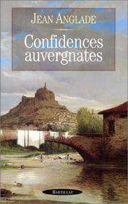 Confidences auvergnates by Jean Anglade