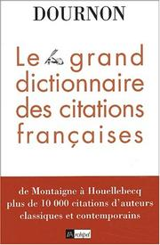 Le grand dictionnaire des citations françaises by Jean-Yves Dournon