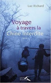 Voyage à travers la Chine interdite by Luc Richard