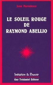 Le soleil rouge de Raymond Abellio by Jean Parvulesco