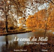 Le canal du Midi et Pierre-Paul Riquet by Jacques Morand