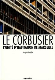 Le Corbusier by Jacques Sbriglio
