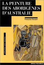La peinture des aborigenes d&#39;Australie by Francoise Dussart