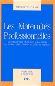 Les maternites professionnelles, l&#39;accompagnement educatif des jeunes enfants by Suzon Bosse-Platiere