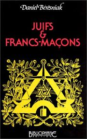 Cover of: Juifs & francs-maçons by Daniel Beresniak