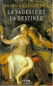 La sagesse et la destine by Maurice Maeterlinck