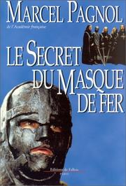 Le secret du Masque de Fer by Marcel Pagnol