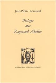 Dialogue avec Raymond Abellio by Jean Pierre Lombard