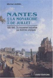 Nantes sous la Monarchie de Juillet, 1830-1848 : du mouvement mutaliste aux doctrines utopiques by Michel Aussel