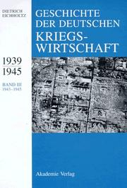 Geschichte der deutschen Kriegswirtschaft 1939-1945 by Dietrich Eichholtz