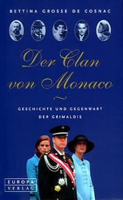 Der Clan von Monaco by Bettina Grosse de Cosnac