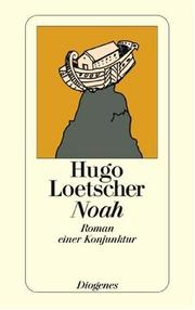 Noah by Hugo Loetscher