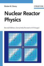 Nuclear Reactor Physics by Weston M. Stacey