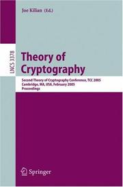 Theory of cryptography by Theory of Cryptography Conference (2nd 2005 Cambridge, Mass.)
