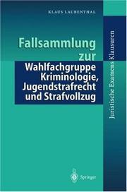 Fallsammlung zur Wahlfachgruppe Kriminologie, Jugendstrafrecht und Strafvollzug (Juristische ExamensKlausuren)