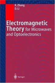 Electromagnetic theory for microwaves and optoelectronics by Keqian Zhang