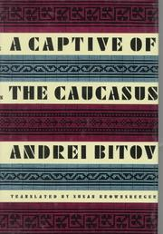 A captive of the Caucasus by Andreĭ Bitov