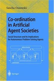 Co-ordination in artificial agent societies by Sascha Ossowski