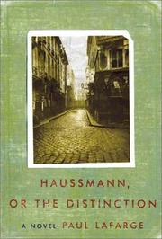 Haussmann, or, The distinction by Paul LaFarge