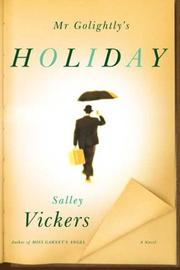 Mr.Golightly&#39;s Holiday by Salley Vickers