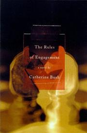 The rules of engagement by Catherine Bush