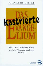 Das Kastrierte Evangelium by Johannes Dietl-Zeiner