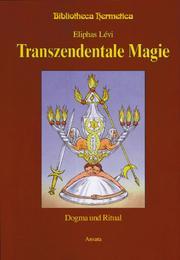Transzendentale Magie. Dogma und Ritual PDF