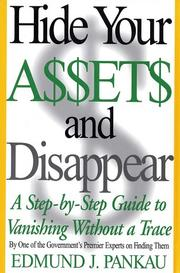 Hide Your Assets and Disappear by Edmund Pankau