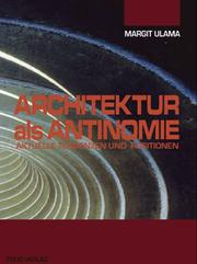 Architektur als Antinomie by Margit Ulama