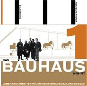 Das Bauhaus wohnt by Wolfgang Thoner