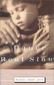 Dance real slow by Michael Grant Jaffe