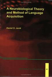 A neurobiological theory and method of language acquisition by Daniel S. Janik