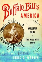 Buffalo Bill&#39;s America by Louis S. Warren