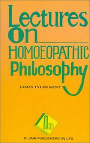 Lectures on homoeopathic philosophy by J. T. Kent
